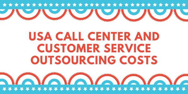 USA-Call-Center-and-CUstomer-Service-outsourcing-costs